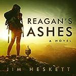 Reagan's Ashes | Jim Heskett
