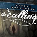 The Calling: A Supernatural Thriller (       UNABRIDGED) by Robert Swartwood Narrated by Tristan Morris