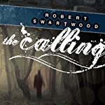 The Calling: A Supernatural Thriller | Robert Swartwood