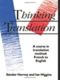 img - for Thinking Translation: A Course in Translation Method: French to English book / textbook / text book