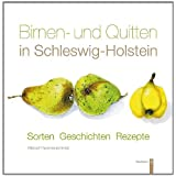 Birnen und Quitten in Schleswig-Holstein: Sorten - Geschichten - Rezeptevon &#34;Meinolf Hammerschmidt&#34;