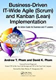 img - for Business-Driven IT-Wide Agile (Scrum) and Kanban (Lean) Implementation: An Action Guide for Business and IT Leaders 1st edition by Pham, Andrew Thu, Pham, David Khoi (2012) Paperback book / textbook / text book