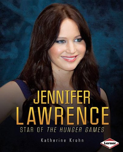 Jennifer Lawrence: Star of the Hunger Games (Gateway Biographies)