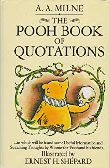 The Pooh book of quotations: In which will be found some ...