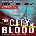 The City of Blood (Dejeuner sous l'herbe) Audiobook by Frederique Molay, Jeffrey Zuckerman (translator) Narrated by Daniel Jokelson