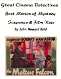 img - for Great Cinema Detectives: Best Movies of Mystery, Suspense & Film Noir (Hollywood Classics) book / textbook / text book