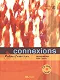 img - for Connexions: Niveau A2 / B1: Cahier D'exercices (French Edition) book / textbook / text book