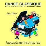 Danse Classique - Musiques Originales - Cours Complet Vol. 1 - Degré Intermédiaire