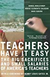 img - for Teachers Have It Easy: The Big Sacrifices and Small Salaries of America's Teachers book / textbook / text book