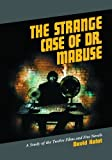 img - for Strange Case of Dr. Mabuse: A Study of the Twelve Films and Five Novels by David Kalat (2005-04-01) book / textbook / text book