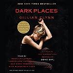 Dark Places: A Novel | Gillian Flynn
