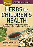 Rosemary Gladstar Herbs for Children's Health (Storey Basics)