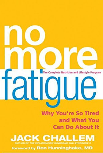 No More Fatigue: Why You're So Tired and What You Can Do About It PDF
