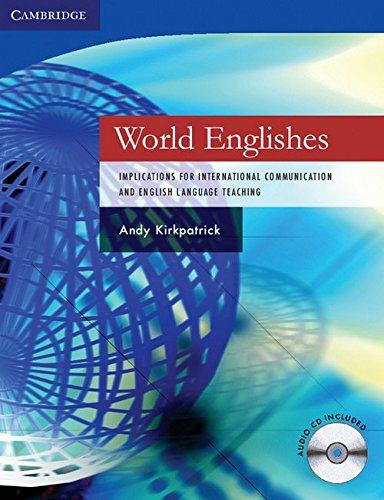 World Englishes Paperback with Audio CD: Implications for International Communication and English Language Teaching (Cambridge Language Teaching Library)