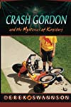 Crash Gordon and the Mysteries of Kingsburg (Crash Gordon)