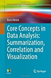 img - for Core Concepts in Data Analysis: Summarization, Correlation and Visualization (Undergraduate Topics in Computer Science) book / textbook / text book