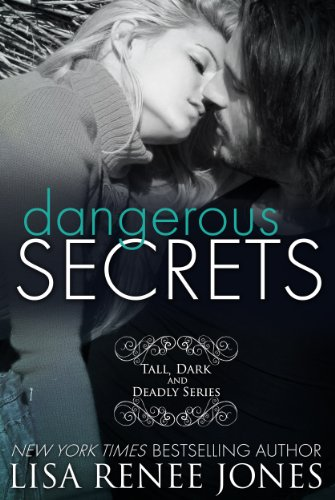 Dangerous Secrets (Tall, Dark, and Deadly) by Lisa Renee Jones
