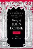 The Variorum Edition of the Poetry of John Donne: The Elegies (Volume 2)