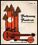 Folksong Festival 47 Favorites to Play and Sing