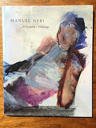 Manuel Neri: A Sculptor's Drawings, Neri, Manuel