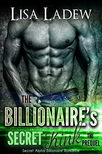 The Billionaire's Secret Kink Prequel: Secret Alpha Billionaire Romance: Knox (Rosesson Brothers Book 0)