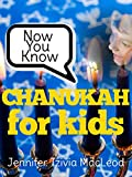 Now You Know: Chanukah for Kids