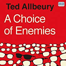 A Choice of Enemies (       UNABRIDGED) by Ted Allbeury Narrated by Peter Noble