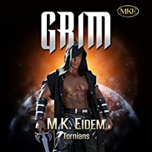 Grim: Tornians Book 1 (       UNABRIDGED) by M.K. Eidem Narrated by Commodore James, Laura Jennings