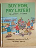 Buy Now, Pay Later!: Be a Careful Shopper (Spaceship Earth)