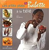 echange, troc Babette de Rozières, Jean-Louis Serrato - Les p'tits plats de Babette à la télé