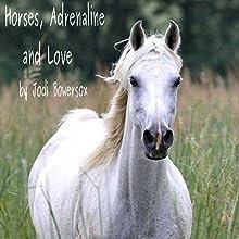 Horses, Adrenaline, and Love (       UNABRIDGED) by Jodi Bowersox Narrated by Jodi Bowersox