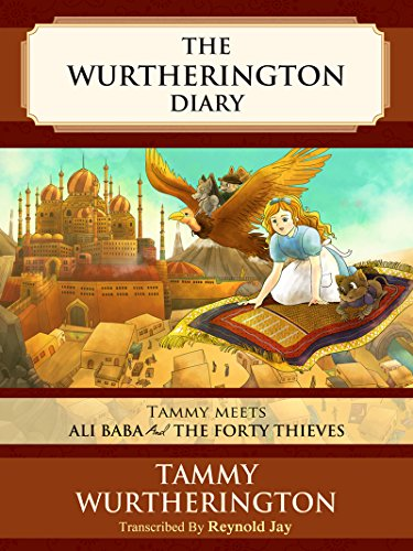 Tammy Meets Ali Baba and the Forty Thieves (The Wurtherington Diary Book 3)