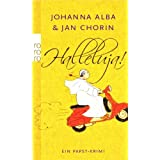 """Halleluja!: Ein Papst-Krimivon """"Johanna Alba"""""""