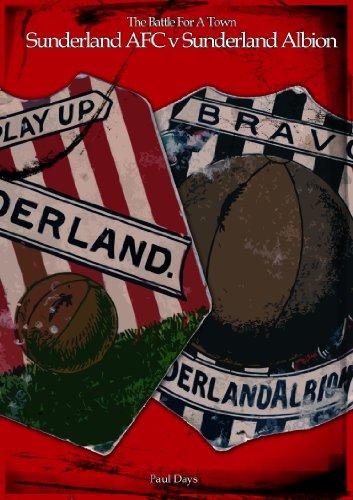 Paul Days - The Battle For A Town; Sunderland AFC v Sunderland Albion