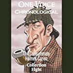 One Voice Chronological: The Consummate Holmes Canon, Collection 8 | Sir Arthur Conan Doyle