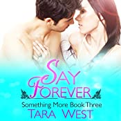 Say Forever: Something More Series, Book 3 | Tara West