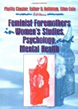 Feminist Foremothers in Women's Studies, Psychology, and Mental Health (1560230789) by Cole, Ellen