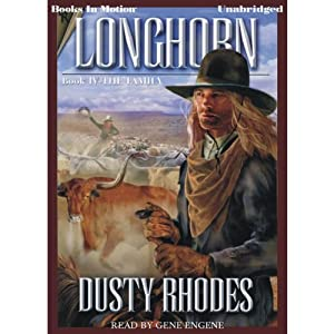 Longhorn IV: The Family: Longhorn Series, Book 4 | [Dusty Rhodes]