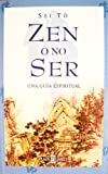 Zen O No Ser: Una Guia Espiritual (Spanish Edition) (0394482611) by To, Sei