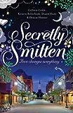Secretly Smitten (Smitten (Thomas Nelson) Book 2)