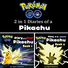 Pokemon Go: Diaries of a Pikachu 2 in 1: Pokemon Go Series, Books 1 and 2 Audiobook by Tagashi Takashima Narrated by Tristan Wright