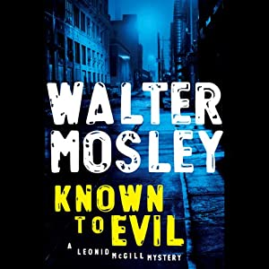 Known to Evil: A Leonid McGill Mystery | [Walter Mosley]