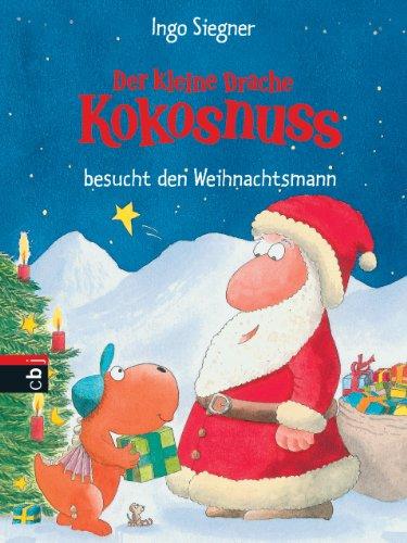 Der kleine Drache Kokosnuss besucht den Weihnachtsmann: Band 7 das Buch von Ingo Siegner - Preise vergleichen & online bestellen