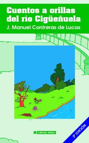 Cuentos A Orillas Del Río Cigüeñuela (Spanish Edition)