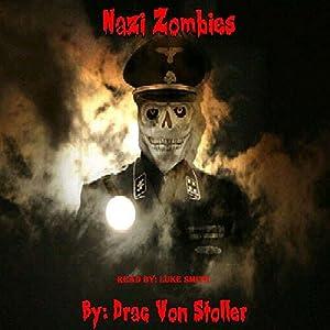 Nazi Zombies | [Drac Von Stoller]