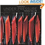 Thomas Keller – Under Pressure: Cooking Sous Vide