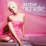 """Goodbye Michellevon """"Michelle"""""""