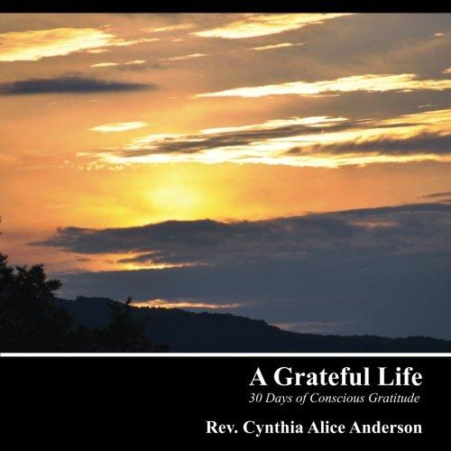 A Grateful Life: 30 Days of Conscious Gratitude