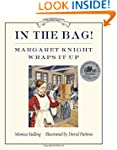 In the Bag!: Margaret Knight Wraps It Up