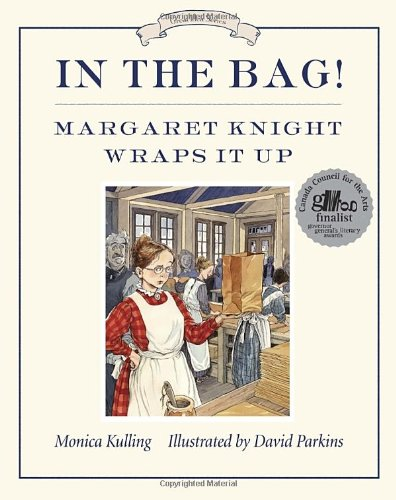 Margaret Knight, Inventor (Invented Machine to Make Paper Bags)